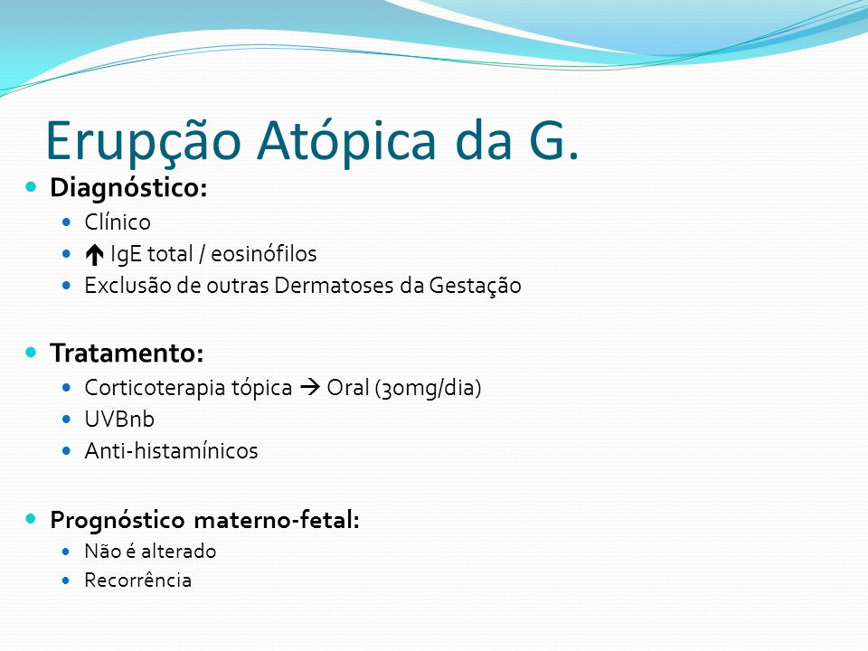 Erupção Atópica da G. Diagnóstico: Tratamento: