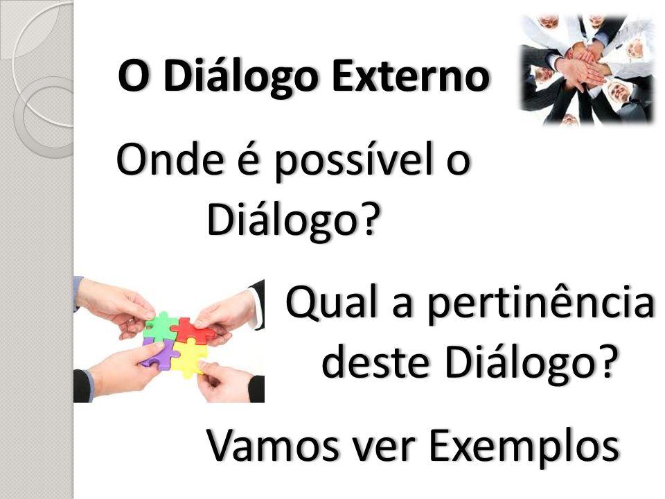 Onde é possível o Diálogo