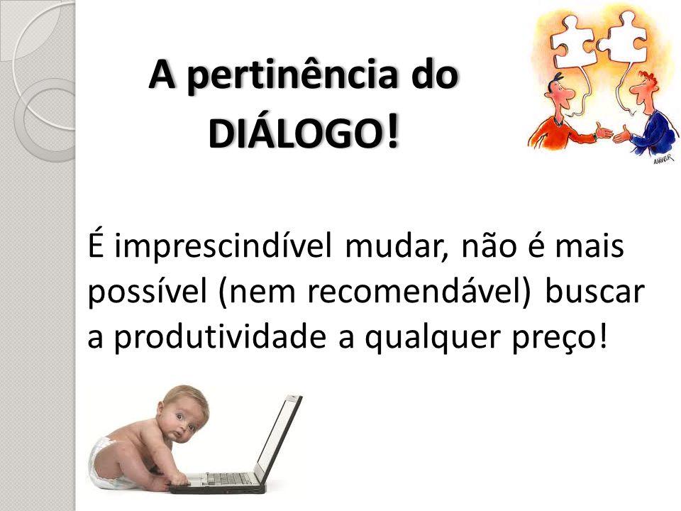 A pertinência do DIÁLOGO!