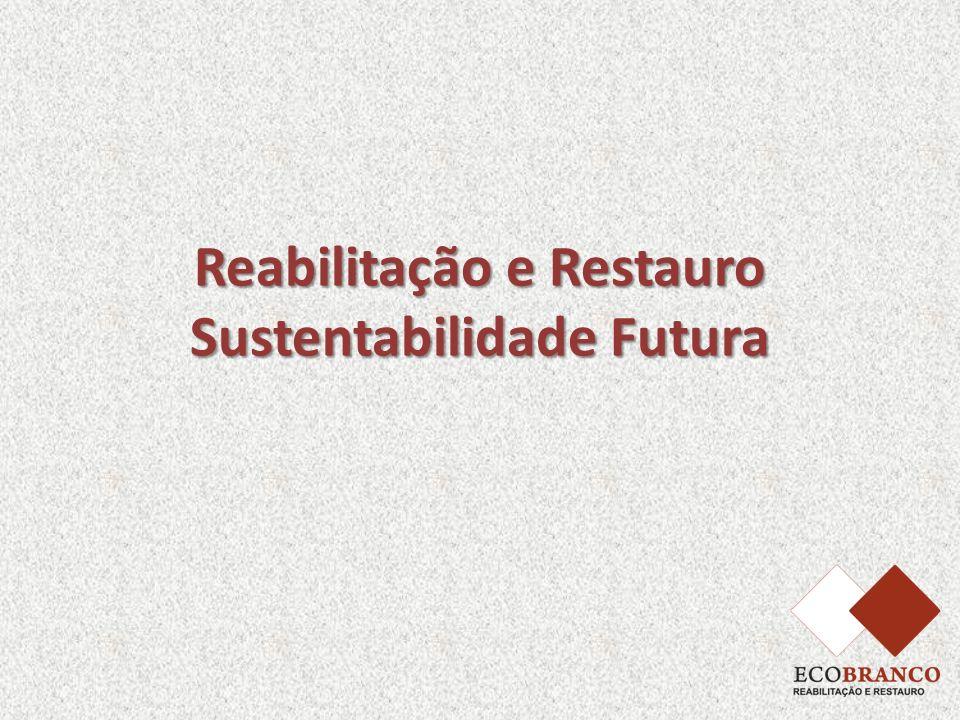 Reabilitação e Restauro Sustentabilidade Futura