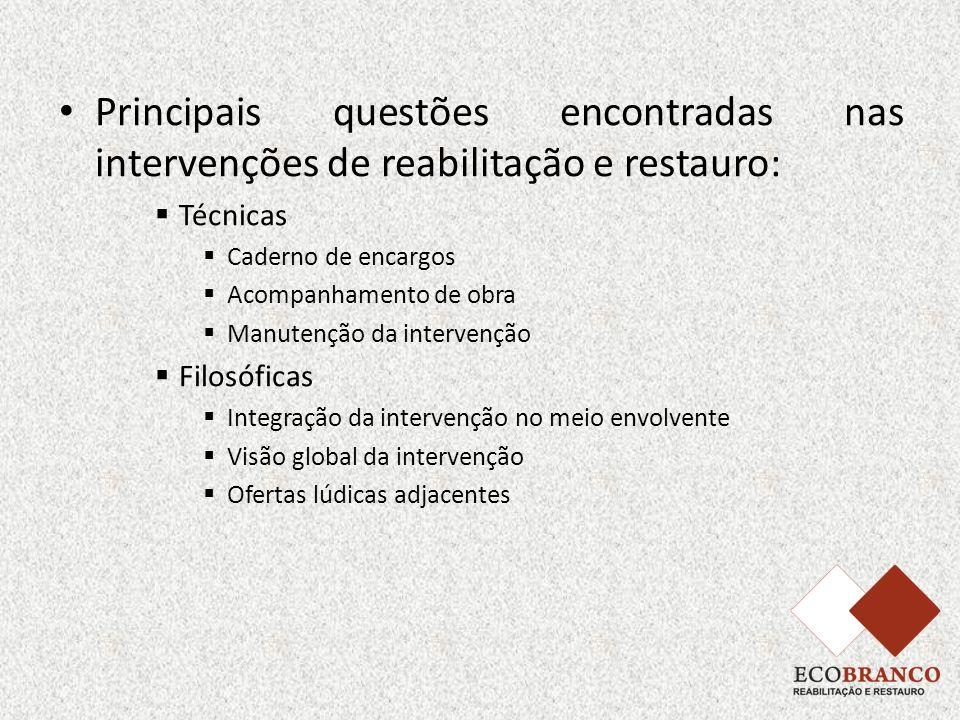Principais questões encontradas nas intervenções de reabilitação e restauro: