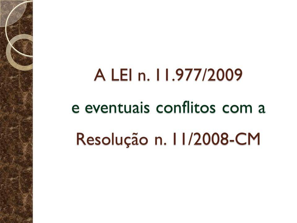 A LEI n. 11. 977/2009 e eventuais conflitos com a Resolução n