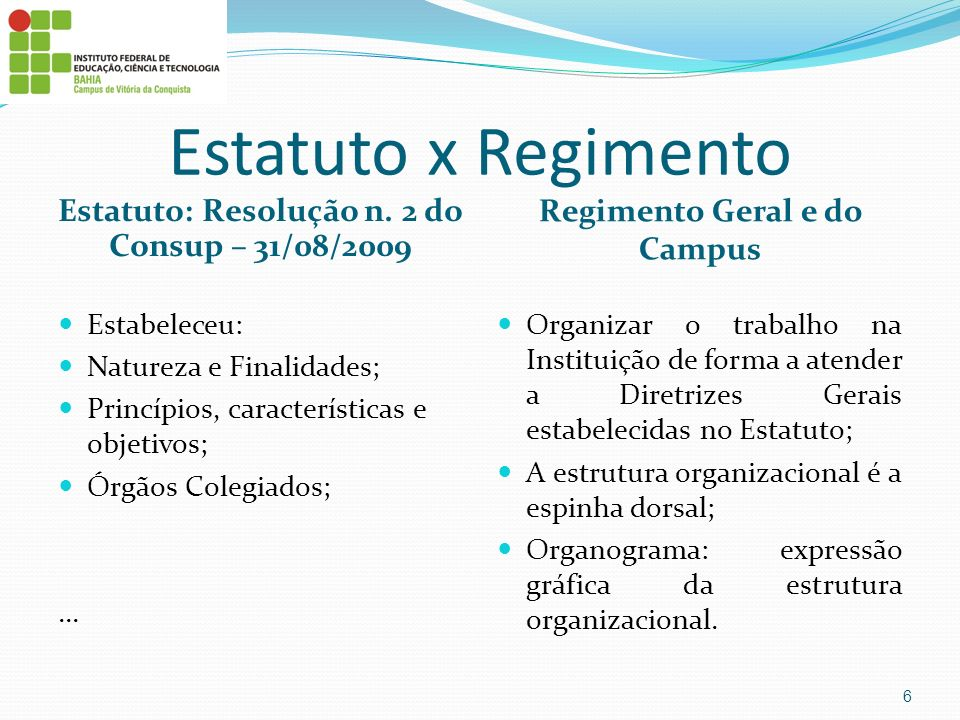 Estatuto x Regimento Regimento Geral e do Campus