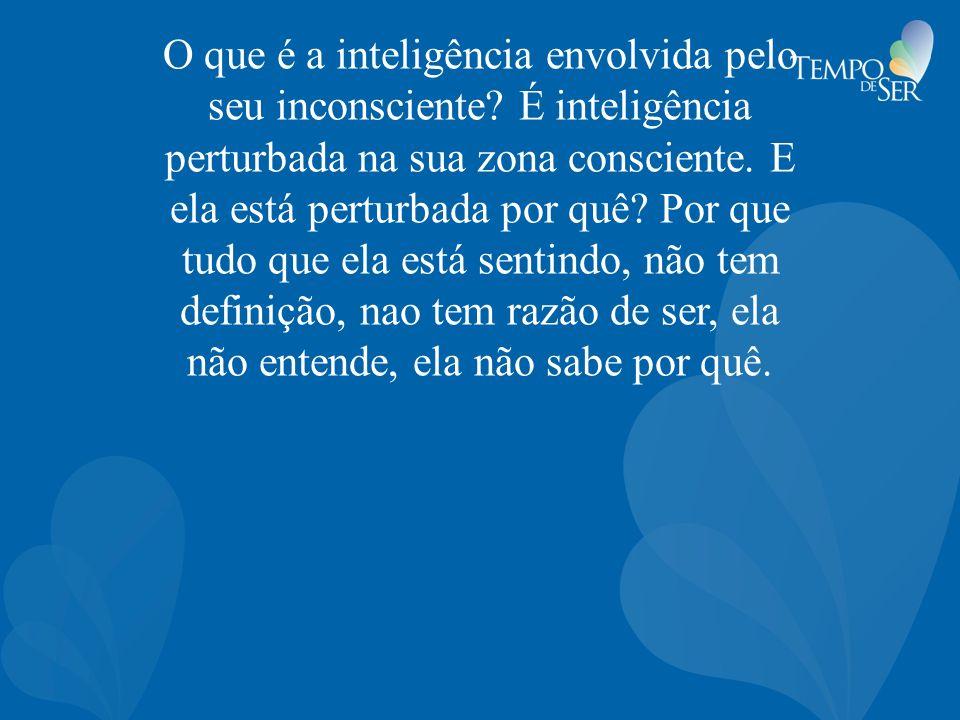 O que é a inteligência envolvida pelo seu inconsciente