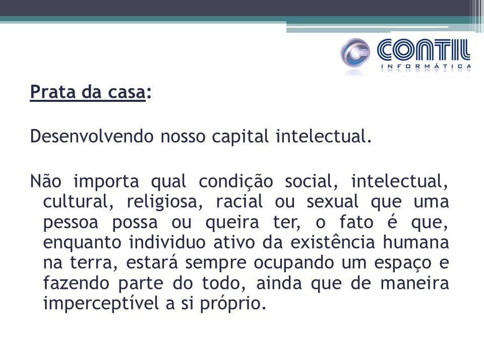 Prata da casa: Desenvolvendo nosso capital intelectual.