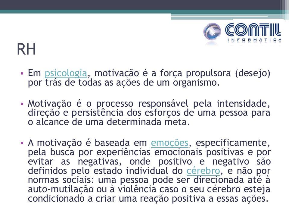 RH Em psicologia, motivação é a força propulsora (desejo) por trás de todas as ações de um organismo.