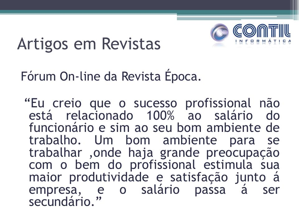 Artigos em Revistas Fórum On-line da Revista Época.