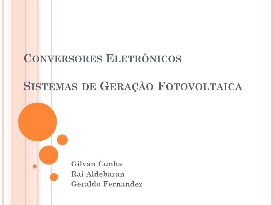 Conversores Eletrônicos Sistemas de Geração Fotovoltaica