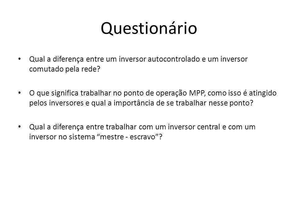Questionário Qual a diferença entre um inversor autocontrolado e um inversor comutado pela rede