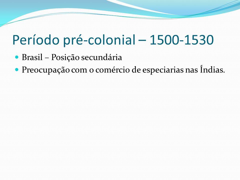 Período pré-colonial – 1500-1530