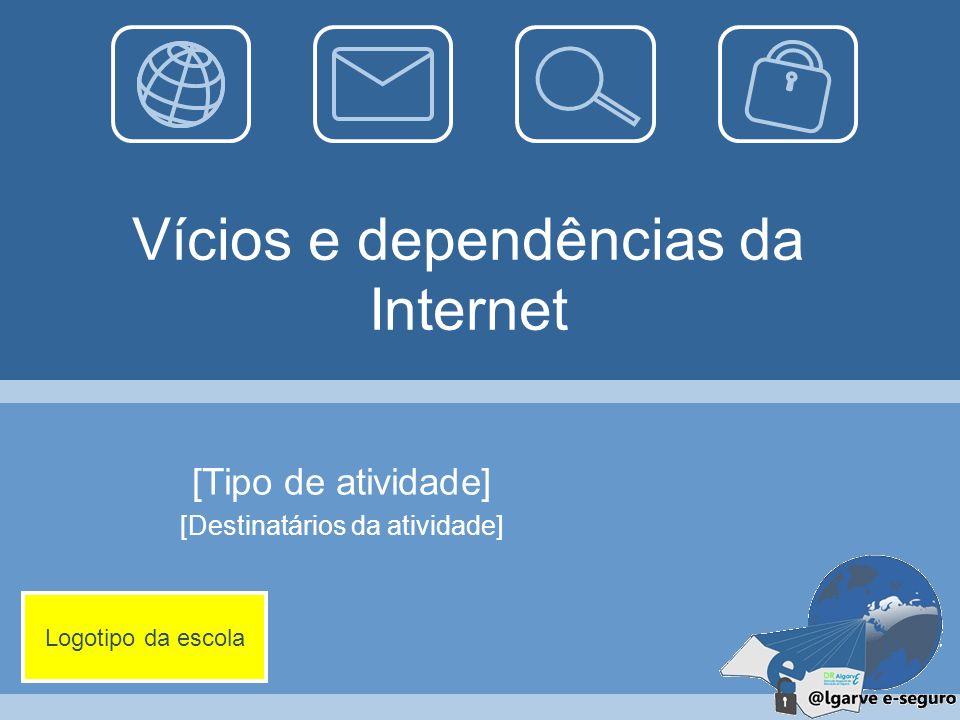 Vícios e dependências da Internet