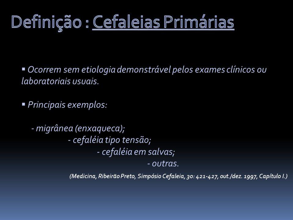 Definição : Cefaleias Primárias