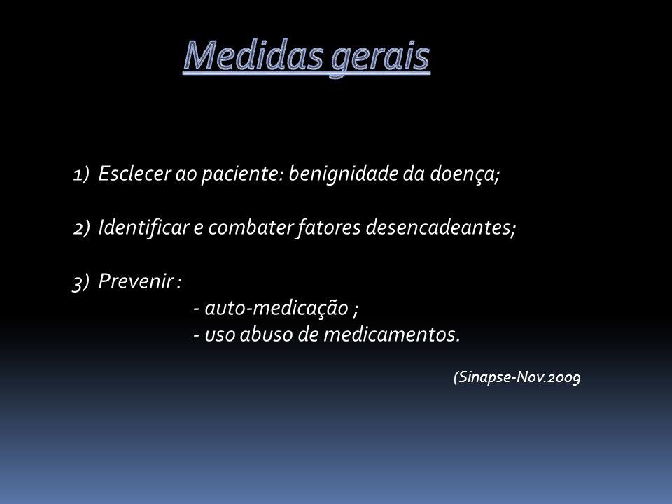 Medidas gerais Esclecer ao paciente: benignidade da doença;