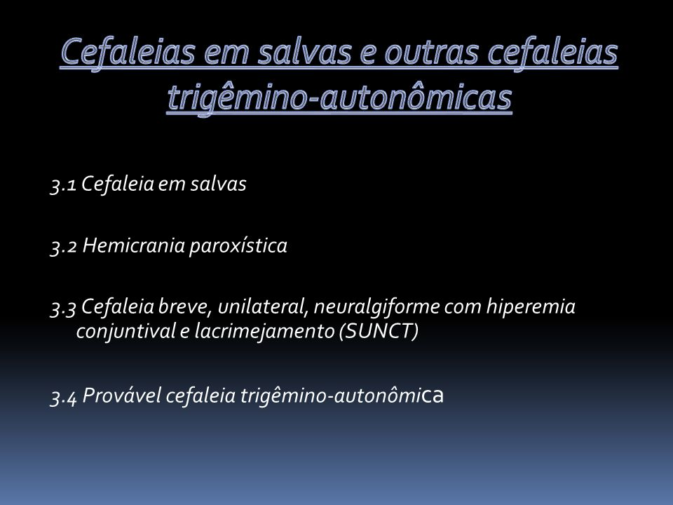 Cefaleias em salvas e outras cefaleias trigêmino-autonômicas