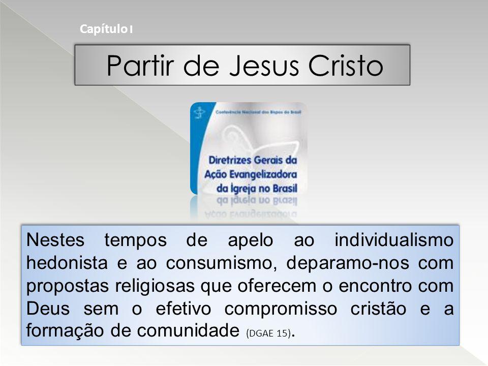 Capítulo I Partir de Jesus Cristo.