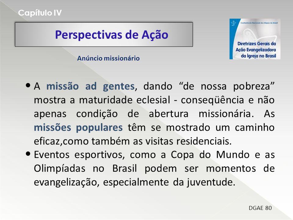 Capítulo IV Perspectivas de Ação. Anúncio missionário.