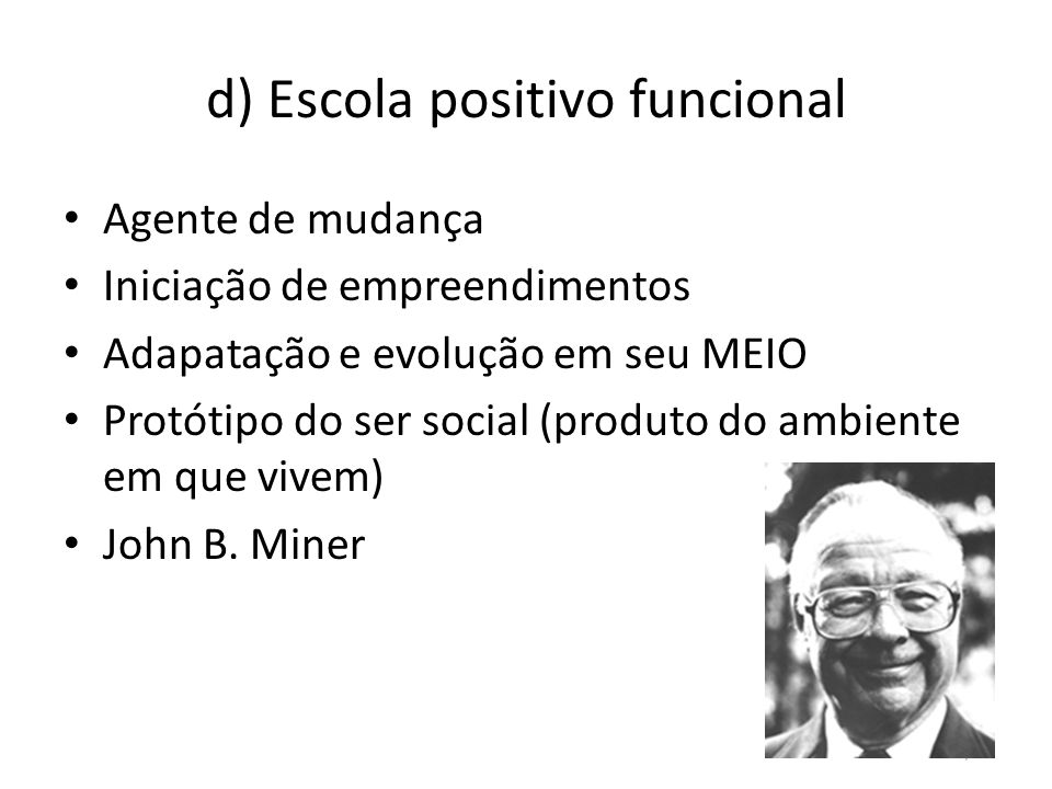 d) Escola positivo funcional