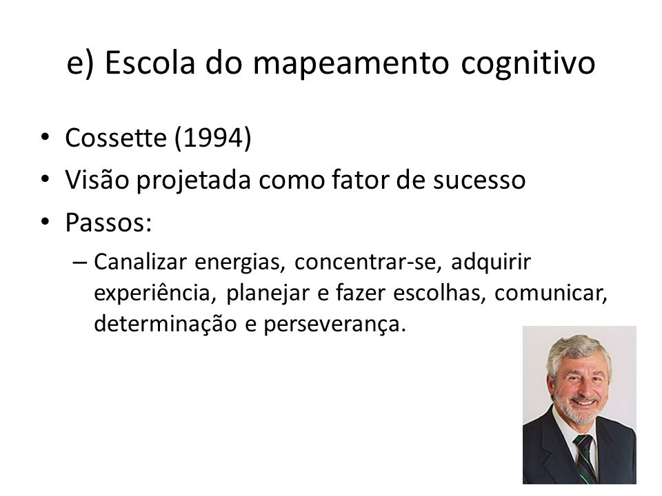 e) Escola do mapeamento cognitivo