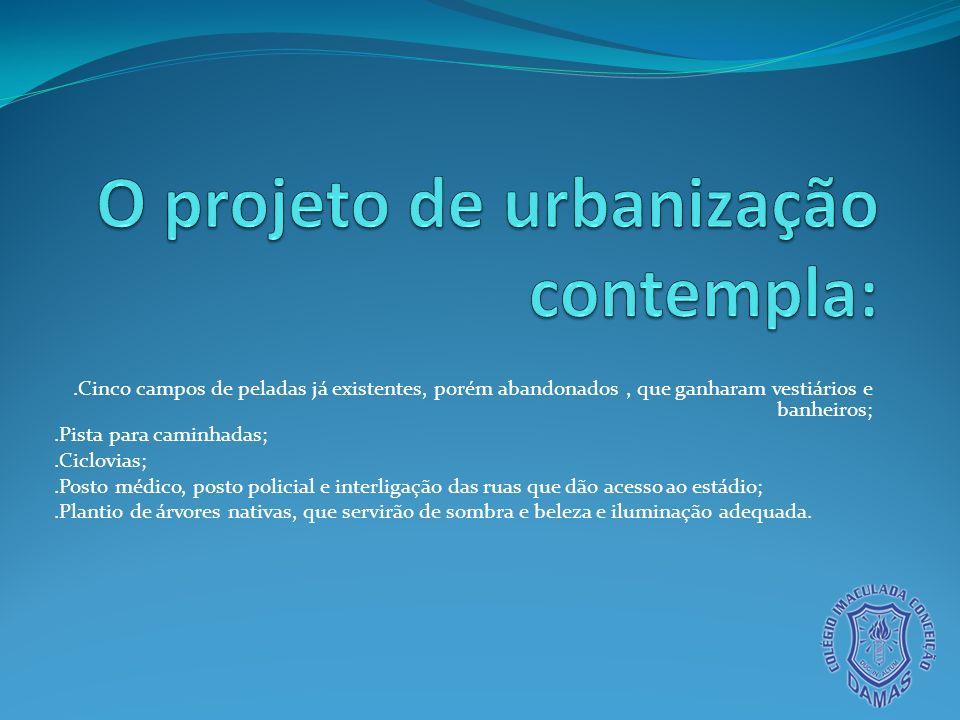 O projeto de urbanização contempla: