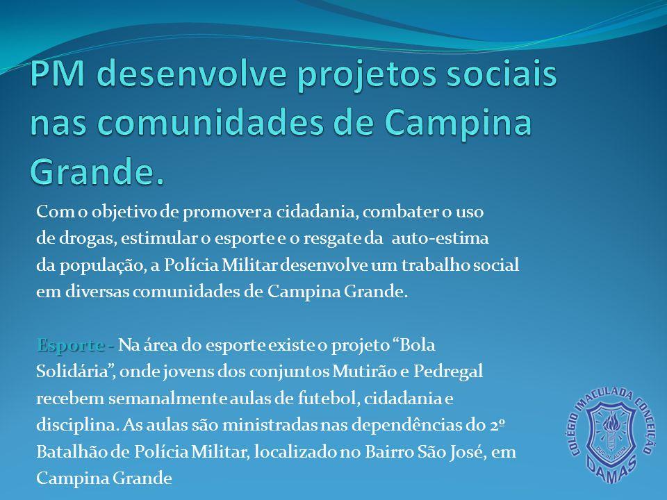 PM desenvolve projetos sociais nas comunidades de Campina Grande.
