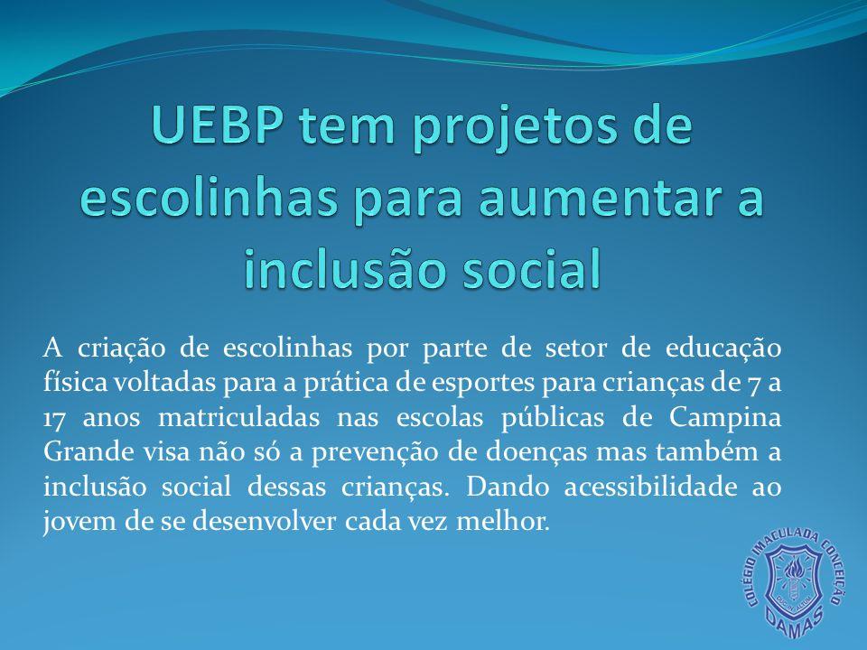 UEBP tem projetos de escolinhas para aumentar a inclusão social