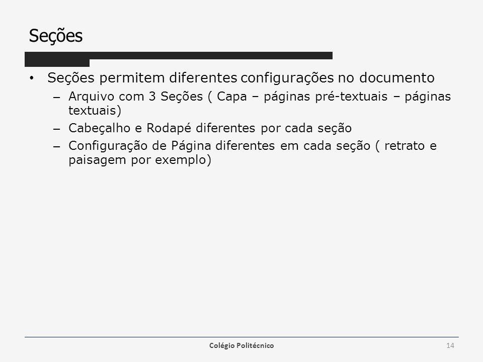 Seções Seções permitem diferentes configurações no documento