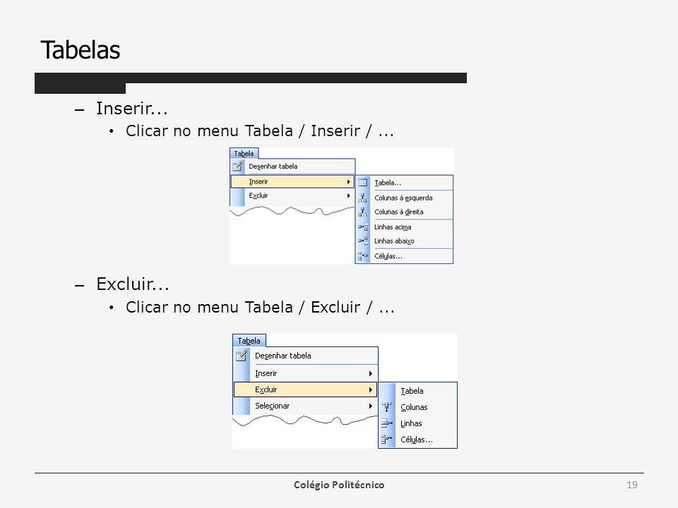 Tabelas Inserir... Excluir... Clicar no menu Tabela / Inserir / ...