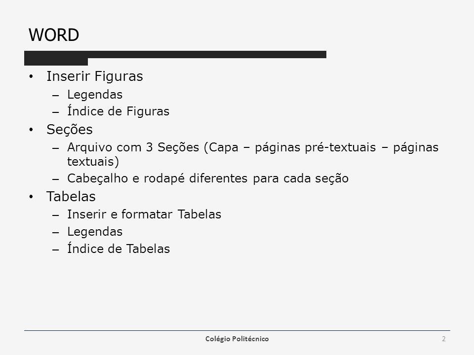 WORD Inserir Figuras Seções Tabelas Legendas Índice de Figuras