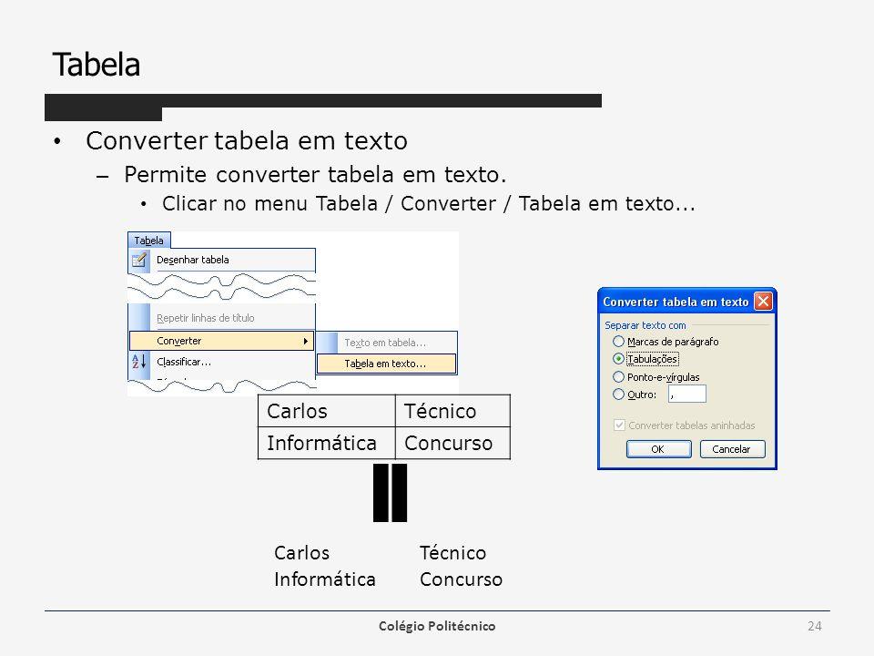 Tabela Converter tabela em texto Permite converter tabela em texto.