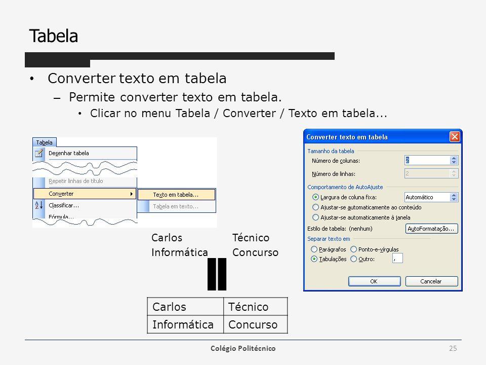 Tabela Converter texto em tabela Permite converter texto em tabela.