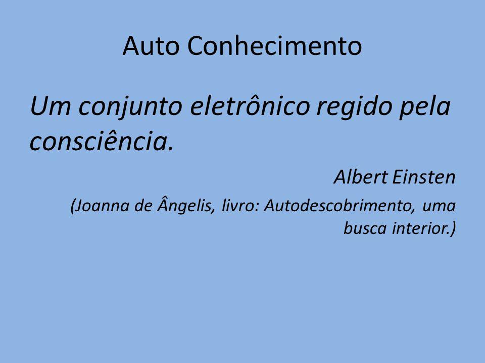 Um conjunto eletrônico regido pela consciência.