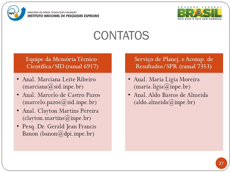 CONTATOS Equipe da Memória Técnico-Científica/SID (ramal 6917)