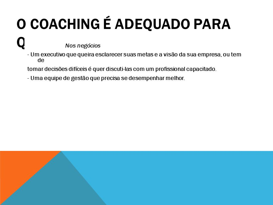 O coaching é adequado para quem