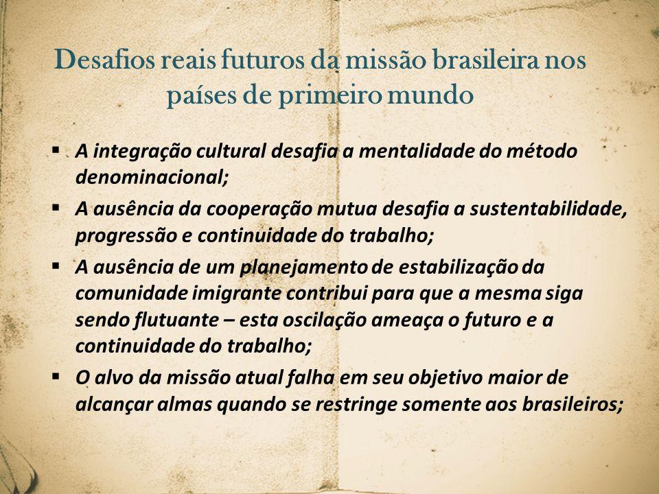 Desafios reais futuros da missão brasileira nos países de primeiro mundo