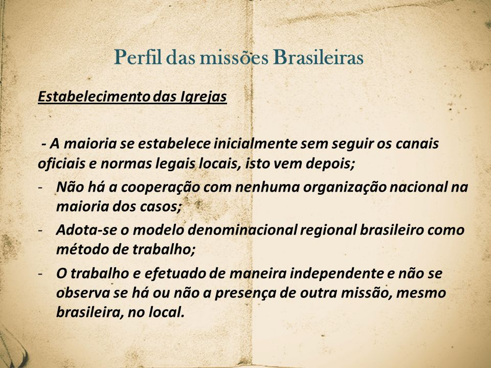 Perfil das missões Brasileiras