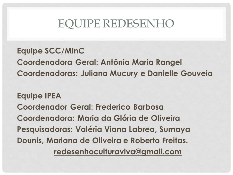 Equipe REDESENHO Equipe SCC/MinC