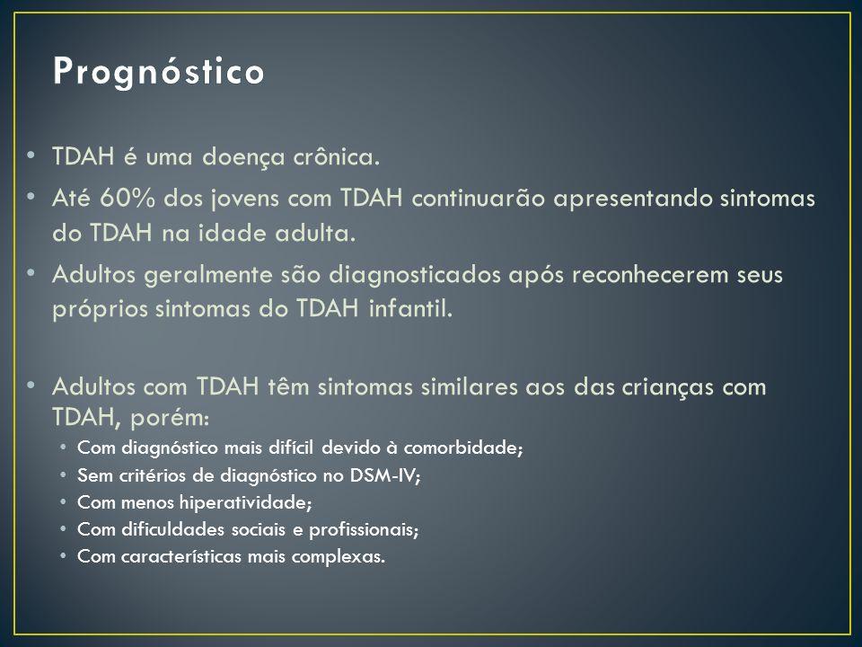 Prognóstico TDAH é uma doença crônica.