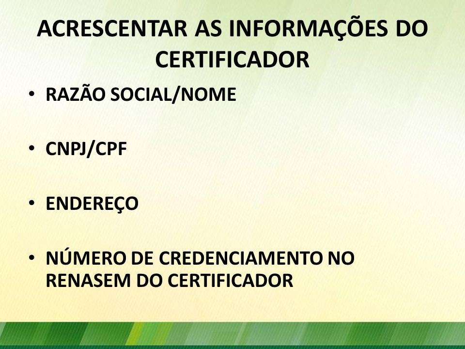 ACRESCENTAR AS INFORMAÇÕES DO CERTIFICADOR