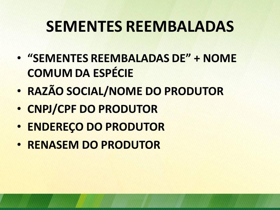 SEMENTES REEMBALADAS SEMENTES REEMBALADAS DE + NOME COMUM DA ESPÉCIE