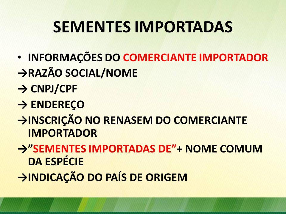 SEMENTES IMPORTADAS INFORMAÇÕES DO COMERCIANTE IMPORTADOR