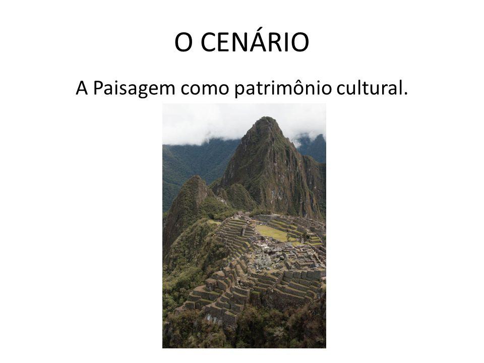 A Paisagem como patrimônio cultural.