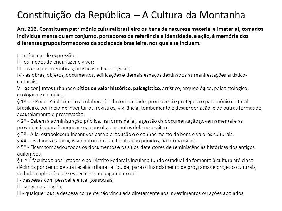 Constituição da República – A Cultura da Montanha Art. 216