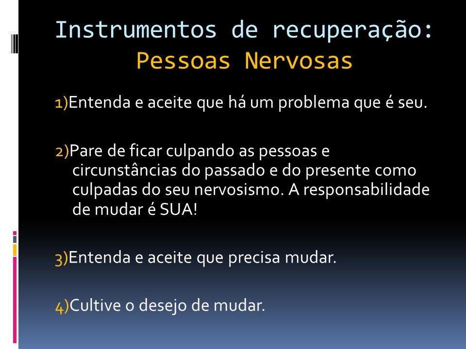 Instrumentos de recuperação: Pessoas Nervosas