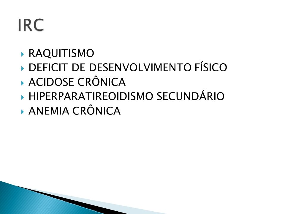 IRC RAQUITISMO DEFICIT DE DESENVOLVIMENTO FÍSICO ACIDOSE CRÔNICA