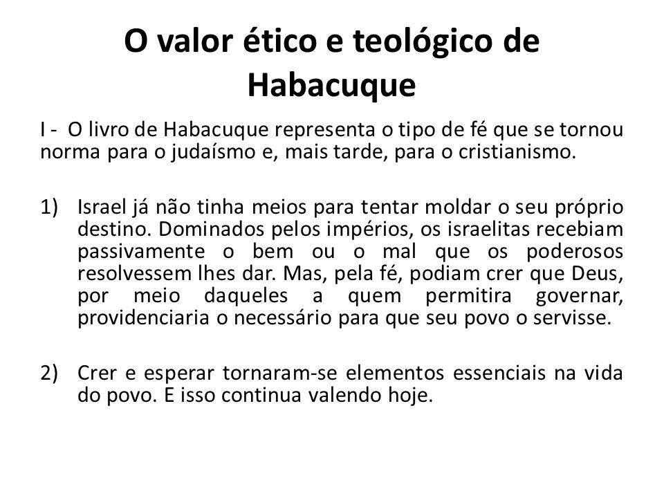 O valor ético e teológico de Habacuque