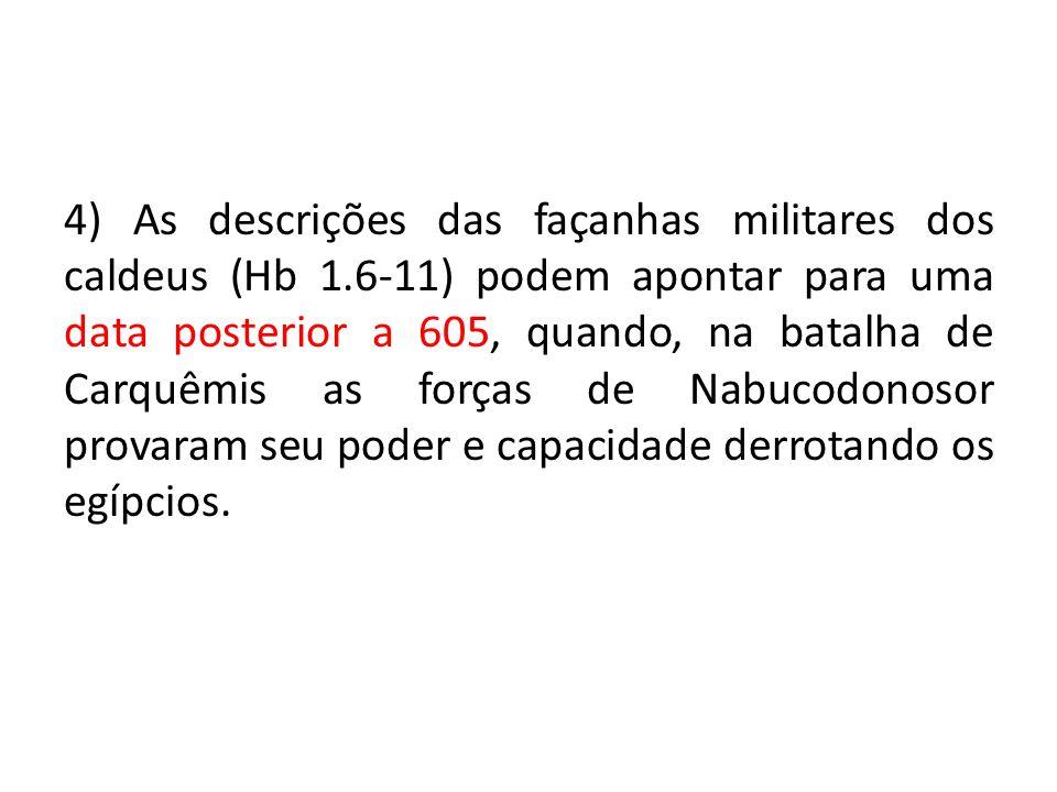 4) As descrições das façanhas militares dos caldeus (Hb 1