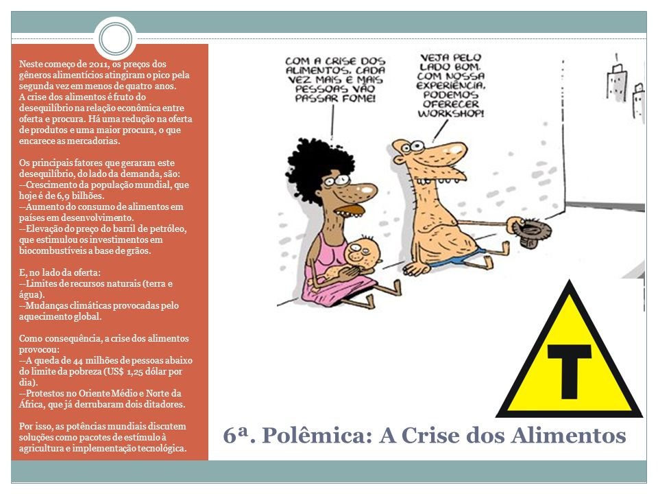 6ª. Polêmica: A Crise dos Alimentos