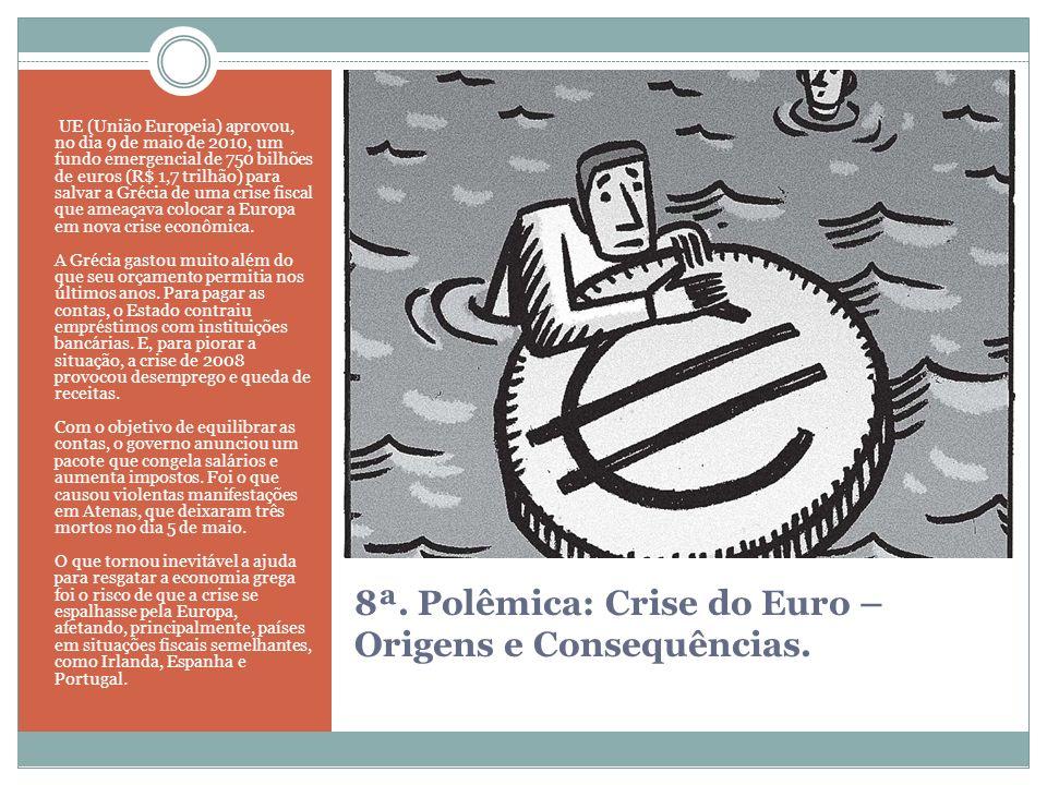 8ª. Polêmica: Crise do Euro – Origens e Consequências.