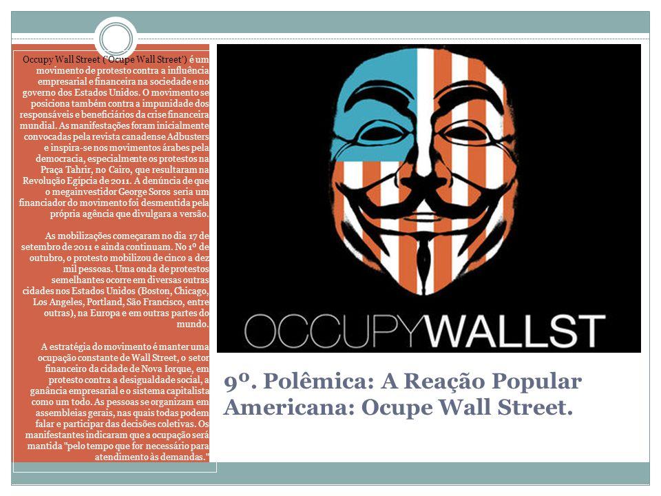 9º. Polêmica: A Reação Popular Americana: Ocupe Wall Street.