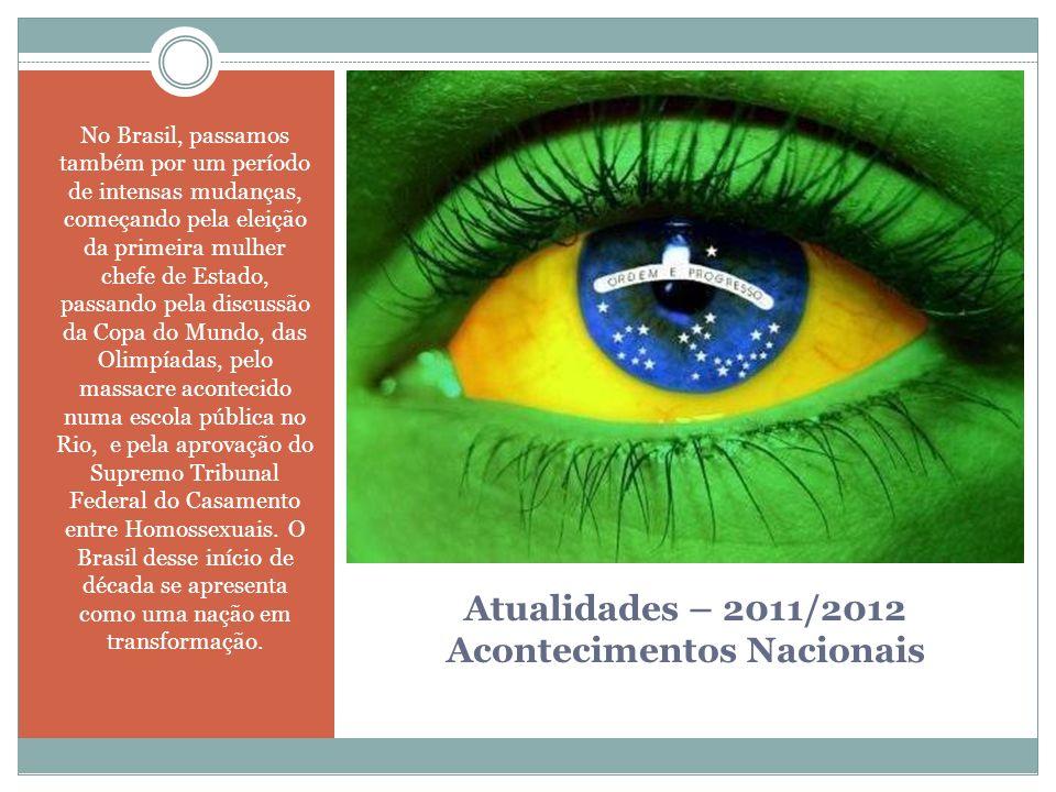 Atualidades – 2011/2012 Acontecimentos Nacionais